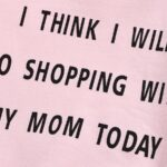 I Think I Will Go Shopping With My Mom Today Baby Toddler Sweatshirt 7